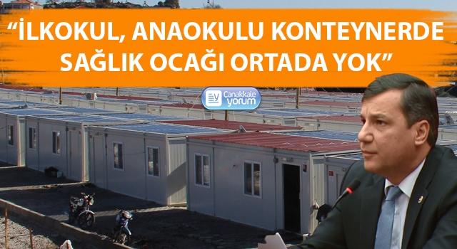 """Özgür Ceylan: """"İlkokul, anaokulu konteynerde, sağlık ocağı ortada yok"""""""