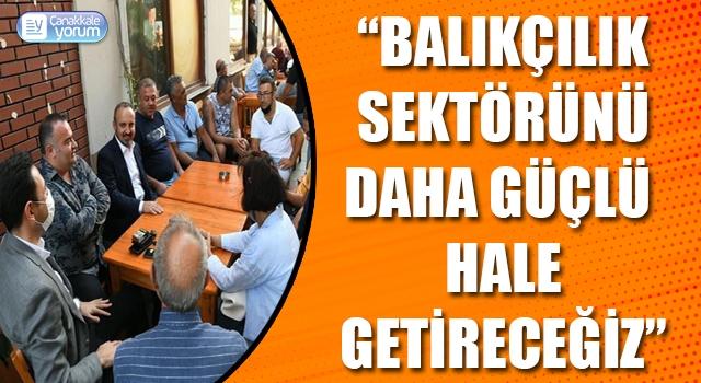 """Bülent Turan: """"Balıkçılık sektörünü daha güçlü hale getireceğiz"""""""