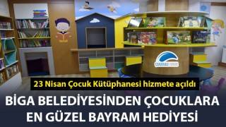 Biga Belediyesinden çocuklara en güzel bayram hediyesi: 23 Nisan Çocuk Kütüphanesi hizmete açıldı