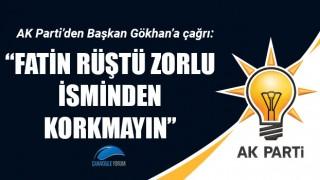 """AK Parti'den Başkan Gökhan'a çağrı: """"Fatin Rüştü Zorlu isminden korkmayın"""""""