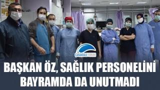 Başkan Öz, sağlık personelini bayramda da unutmadı