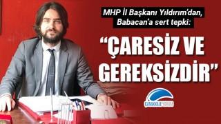 """MHP'li Yıldırım'dan, Babacan'a sert tepki: """"Çaresiz ve gereksizdir"""""""