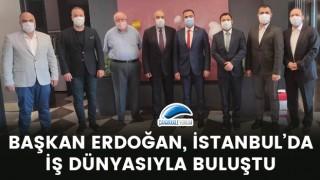 Başkan Erdoğan, İstanbul'da iş dünyasıyla buluştu