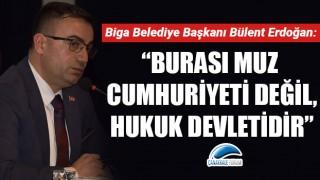 """Başkan Erdoğan: """"Burası muz cumhuriyeti değil, hukuk devletidir"""""""