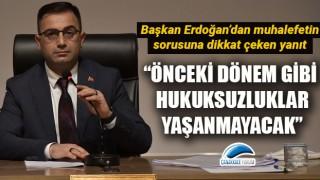 """Başkan Erdoğan: """"Önceki dönem gibi hukuksuzluklar yaşanmayacak"""""""
