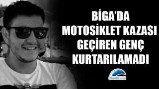 Biga'da motosiklet kazası geçiren genç kurtarılamadı!