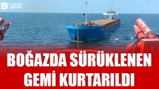 Çanakkale Boğazı'nda sürüklenen gemi kurtarıldı