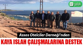 Assos Otelciler Derneği'nden kaya ıslah çalışmalarına destek
