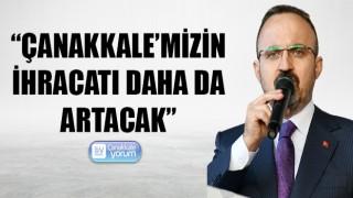 """Bülent Turan: """"Çanakkale'mizin ihracatı daha da artacak"""""""